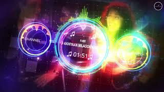 Akhiyaan Milaoon Kabhi - R Mix - Raja