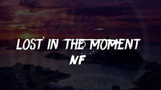 NF - Lost In The Moment (Lyrics) ᴴᴰ🎵