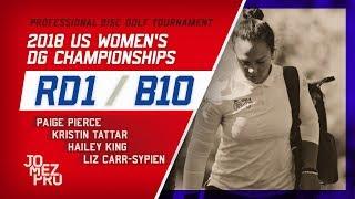 2018 US Women's DG Championships   R1, B10   Pierce, Tattar, King, Carr-Sypien