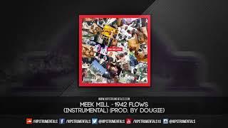 Meek Mill  - 1942 Flows [Instrumental] (Prod. By Dougie) + DL via @Hipstrumentals