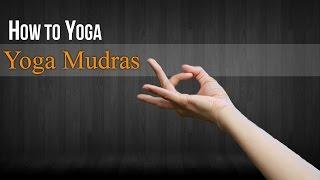 How To Do Yoga Mudra | Mudras Postures and Benefits