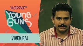 Vivek Raj - Young Guns - Kappa TV