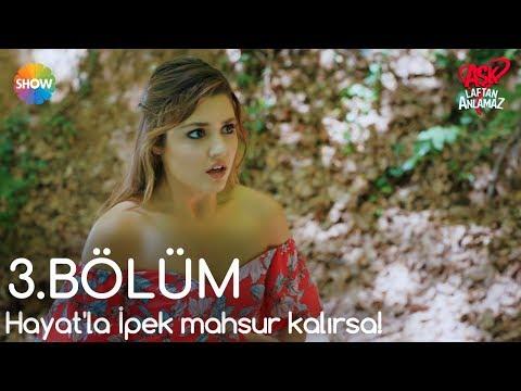 Xxx Mp4 Aşk Laftan Anlamaz 3 Bölüm Hayat La İpek Ormanda Mahsur Kaldı 3gp Sex