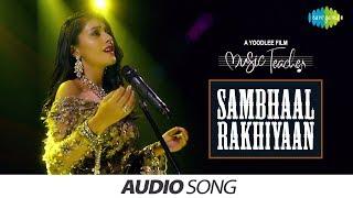 Sambhaal Rakhiyaan | Audio | Music Teacher | Neeti Mohan | Amrita Bagchi | Rochak Kohli | Manav Kaul