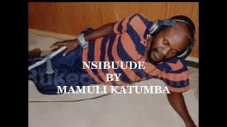 Nsiibude by Mamuli Katumba