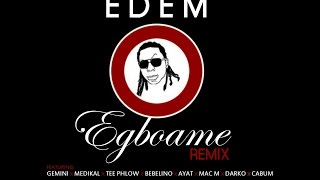 Edem - Egboame remix ft. Gemini, Medikal, Teephlow, Cabum, Bebelino, Mac M & Darko (Audio Slide)