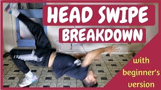 Head Swipe Tutorial: With Beginners Version | Bboy Tutorial | How to Breakdance | Basic Power Moves