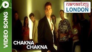 Chakna Chakna (Video Song) | Namastey London | Katrina Kaif & Akshay Kumar