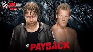 WWE 2K16 - PAYBACK 2016: Dean Ambrose vs Chris Jericho
