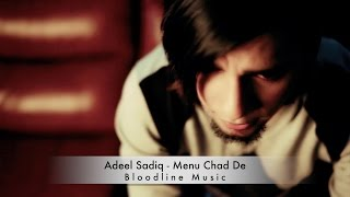 Menu Chad De | Adeel Sadiq | Bloodline Music | Official HD Video