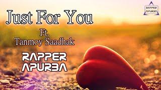Just For You [ By Tanmoy Saadhak & Rapper Apurba ] Bangla Hip Hop [ Lyrics Video ] Kolkata [ 2016 ]