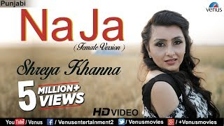 New Punjabi Songs 2017 | Na Ja (Female Version) | Latest Punjabi Songs 2017 | Shreya Khanna