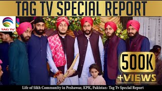 Life of Sikh Community in Peshawar, KPK, Pakistan - TAG TV​ Special Report