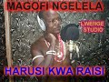 MAGOFI NGELELA HARUSI KWA RAISI BY LWENGE STUDIO