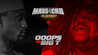 KOTD - Big T vs Ooops | #MASS4
