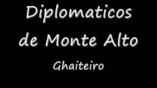 Diplomaticos de Monte Alto - Ghaiteiro