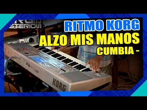 RITMO CUMBIA ALZO MIS MANOS KORG PA 50