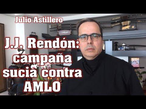Xxx Mp4 J J Rendón Campaña Sucia Contra AMLO 3gp Sex