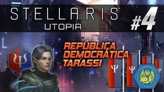 Stellaris Utopia - #4 Tarassi: