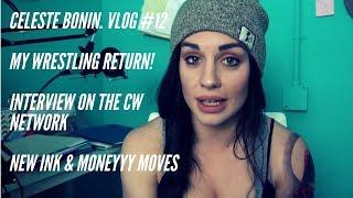 Celeste Bonin VLOG 12. My Pro Wrestling return, Interview w/ CW & making $$$ mooooves