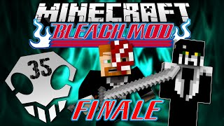 Minecraft: BLEACH MOD EP. 35 - The Finale!