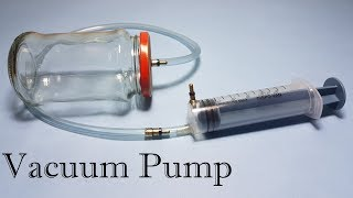 How to Make Vacuum Pump and Vacuum Chamber
