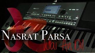 Nasrat Parsa   Wai An Dil