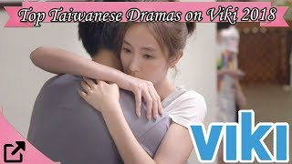 Top Taiwanese Dramas on Viki 2018