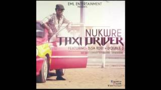NUKWRE - TAXI DRIVER (ft Bisa Kdei & Double D)