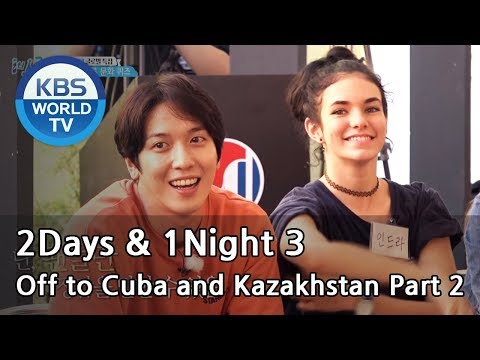 Xxx Mp4 2Days 1Night Season3 10 Year Anniversary Off To Cuba And Kazakhstan Part 2 ENG TAI 2018 1 21 3gp Sex