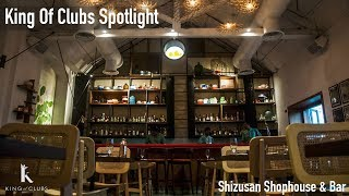 Shizusan Shophouse & Bar | KING OF CLUBS - SPOTLIGHT