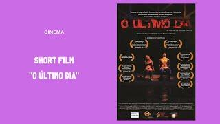 Short Film -  O ÚLTIMO DIA