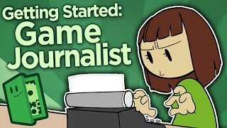 Getting Started as a Game Journalist - Practice, Prepare, and Pitch - Extra Credits