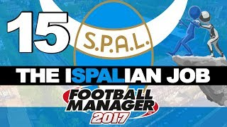 THE ISPALIAN JOB | PART 15 | BETRAYAL | FOOTBALL MANAGER 2017