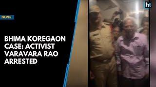 Bhima Koregaon Case: Activist Varavara Rao arrested
