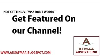 Advertise Your Channel For Free!  - Get featured by Subscribing - AFMAA ADVERTISING