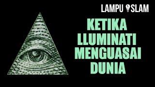 Ketika Illuminati Menguasai Dunia