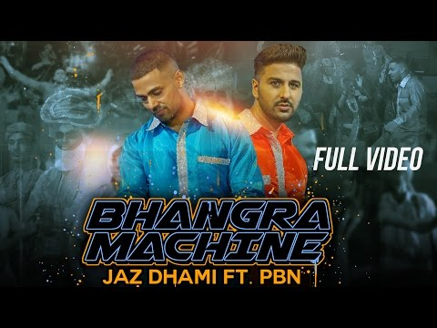 BHANGRA MACHINE - OFFICIAL VIDEO - JAZ DHAMI FT. PBN - MOVIEBOX