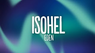 EDEN - isohel (Lyrics)