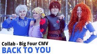 Back to you [Big Four CMV] || COLLAB