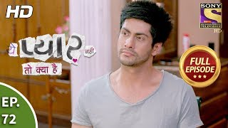 Yeh Pyaar Nahi Toh Kya Hai - Ep 72 - Full Episode - 26th June, 2018