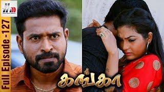 Ganga Tamil Serial | Episode 127 | 31 May 2017 | Ganga Sun TV Serial | Piyali | Home Movie Makers