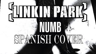 Linkin Park - Numb (Spanish Cover) (Cover en Español)