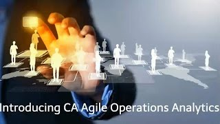 CA's Agile Operations Analytics: Introduction