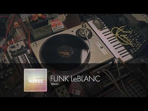 Funk LeBlanc - Waves