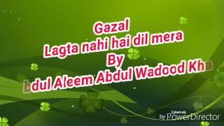 Gazal. Awaaz Abdul Aleem Wadood Khan