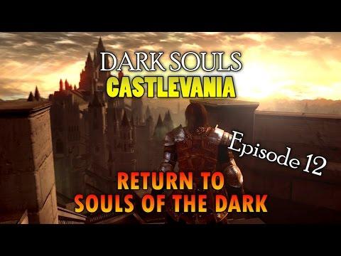 Dark Souls: Castlevania | Return to SOTD | Episode 12 |