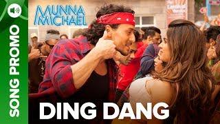 Ding Dang - Lyrical Song Promo 02   Munna Michael 2017