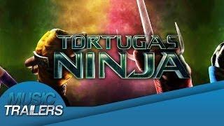 Music - Trailers - TORTUGAS NINJA - Music Trailer #1
