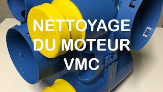 NETTOYAGE DU MOTEUR VMC